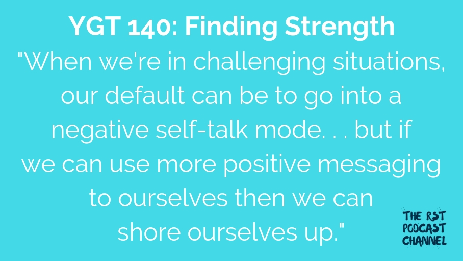 YGT 140: Finding Strength