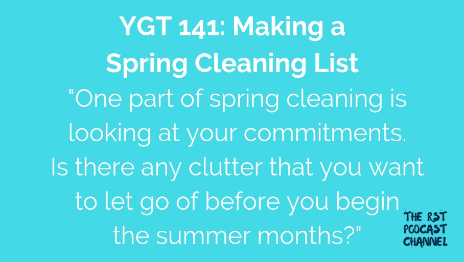 YGT 141: Making a Spring Cleaning List