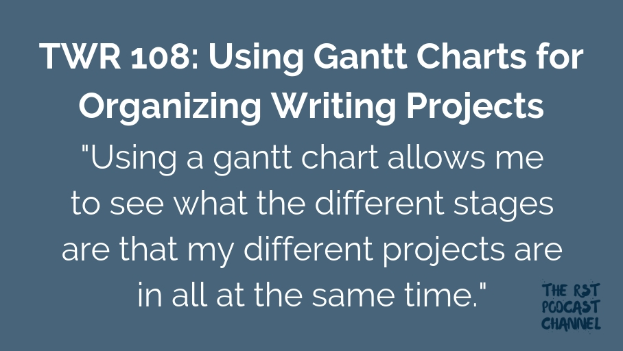 TWR 108: Using Gantt Charts for Organizing Writing Projects