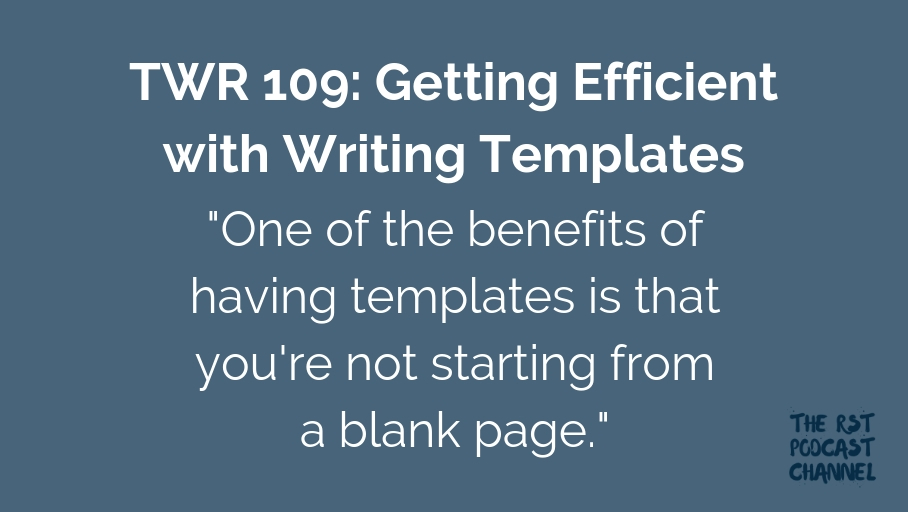 TWR 109: Getting Efficient with Writing Templates