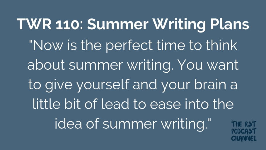 TWR 110: Summer Writing Plans