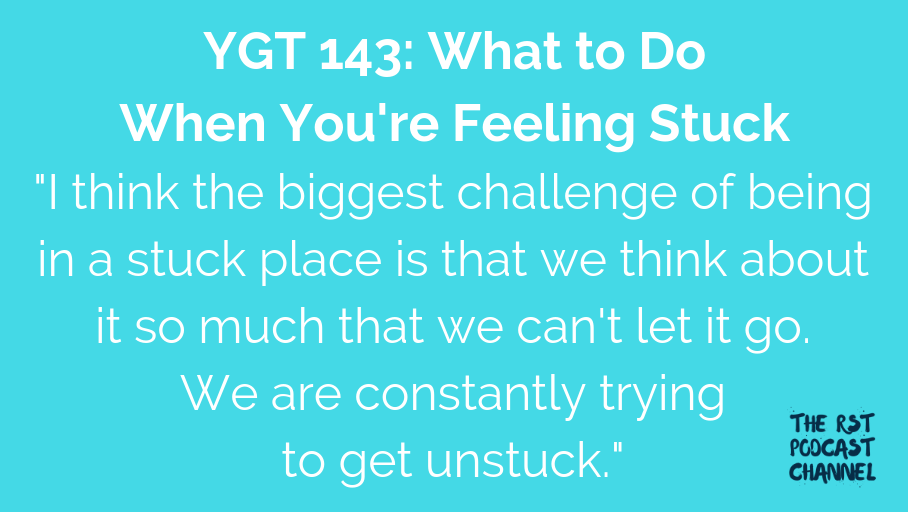 YGT 143: What to Do When You're Feeling Stuck