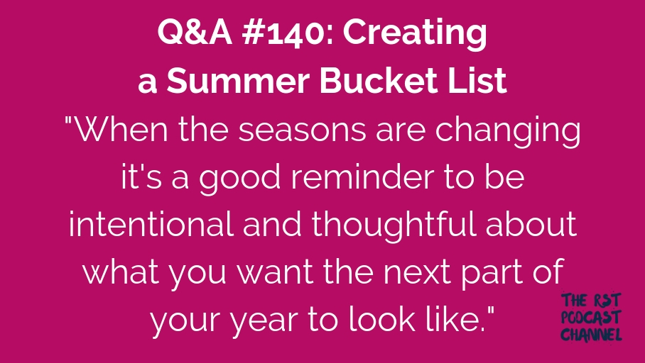 Q&A #140: Creating a Summer Bucket List