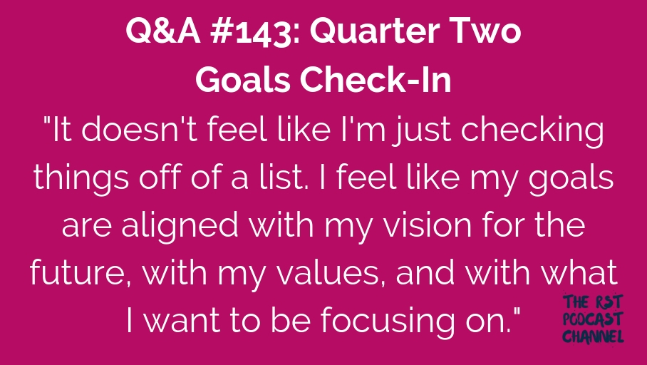 Q&A #143: Quarter Two Goals Check-In