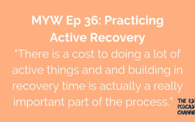 MYW 36: Practicing Active Recovery