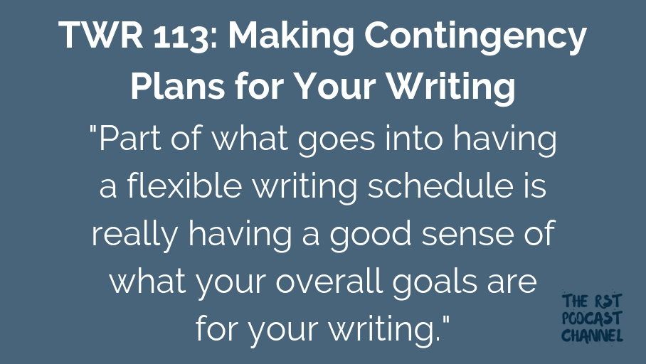 TWR 113: Making Contingency Plans for Your Writing