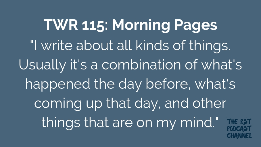 TWR 115: Morning Pages