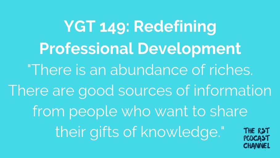 YGT 149: Redefining Professional Development