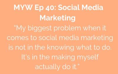 MYW 40: Social Media Marketing