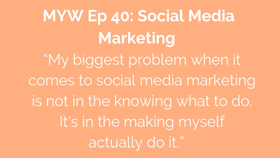 MYW 40: Social Media Marketing