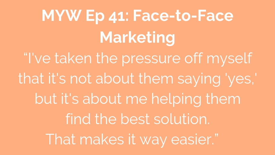 MYW 41: Face-to-Face Marketing