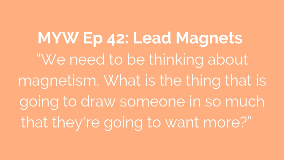 MYW 42: Lead Magnets