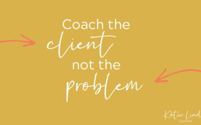 S4E5: Coach the Client, Not the Problem
